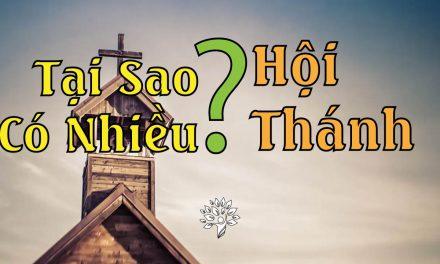 Tại Sao Có Quá Nhiều Hội Thánh?